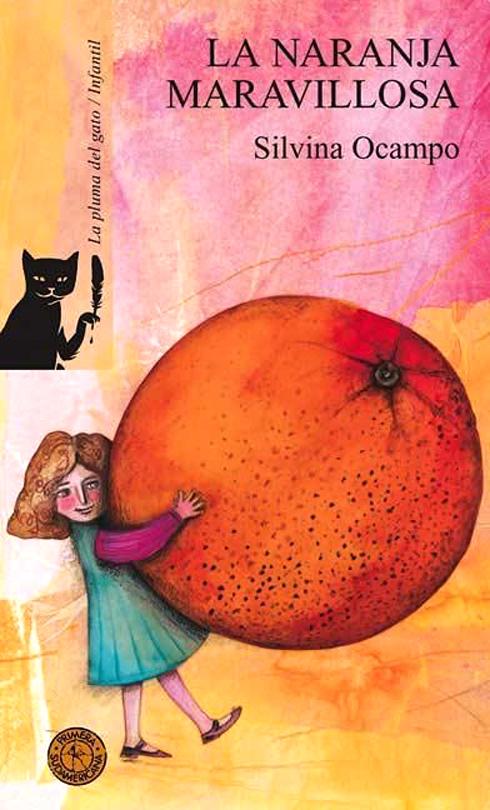 Portada de La naranja maravillosa de Silvina Ocampo, ilustración de Irene Singer, Editorial Sudamericana, 2008.