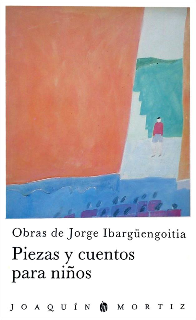 jorge-ibarguengoitia-piezas-y-cuentos-para-ninos