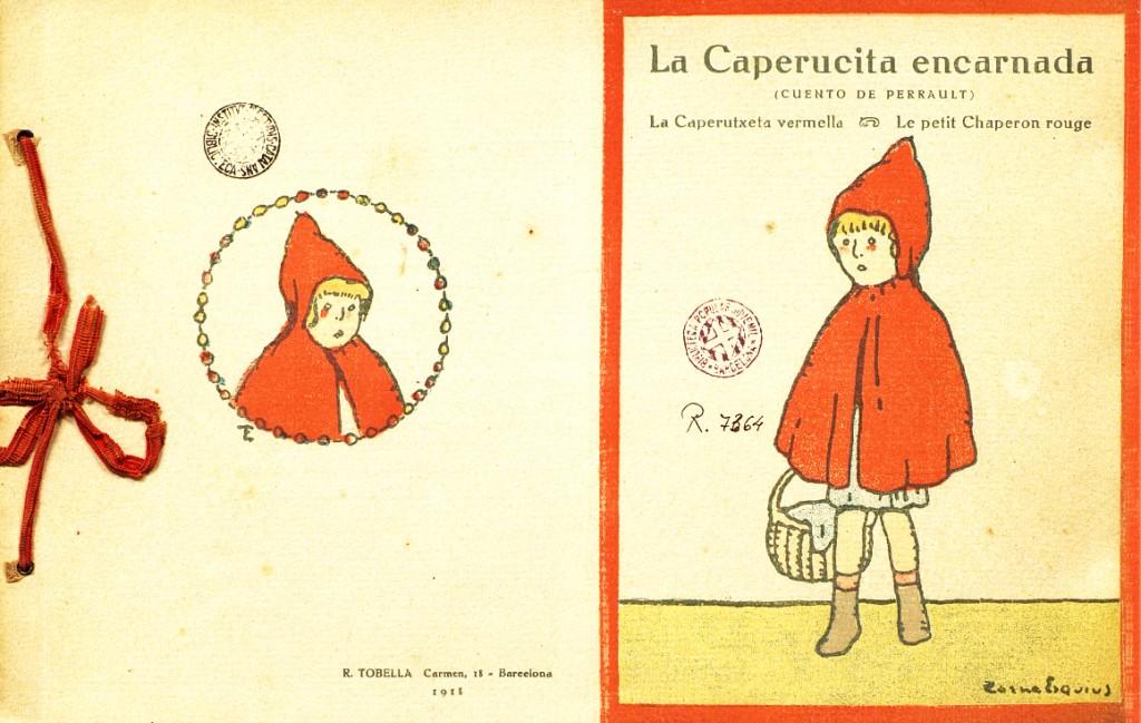 La Caperucita encarnada, La Caperutxeta vermella, Le Petit Chaperon rouge, de C, Perrault ; ilustraciones de PereTorné Esquius, Editorial Tobella, 1918.