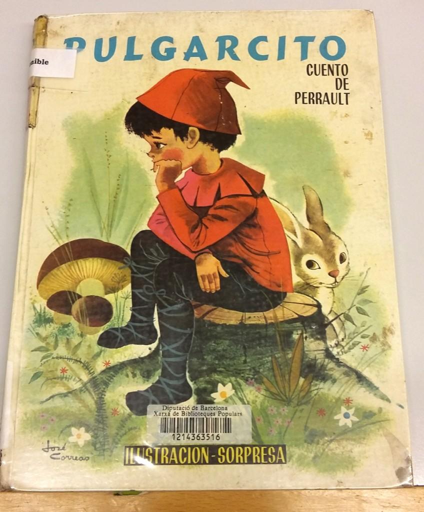 Pulgarcito (Col·lecció Ilustración sorpresa) cuento Charles Perrault ; ilustraciones de José Correas Flores; libro despegable en tres dimensiones; Editorial Molino, Barcelona, 1964.